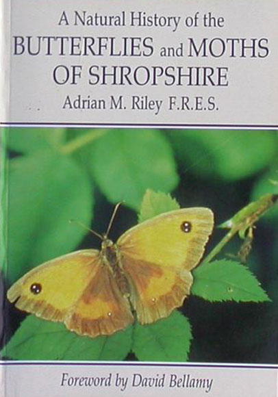 Butterflies and Moths of Shropshire by Adrian Riley